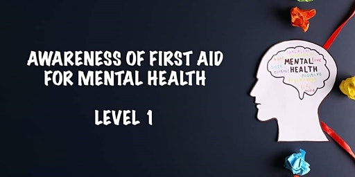 Awareness of First Aid for Mental Health Level 1