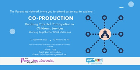 Co-Production Realising Parental Participation by Working Together for Child Outcomes tickets
