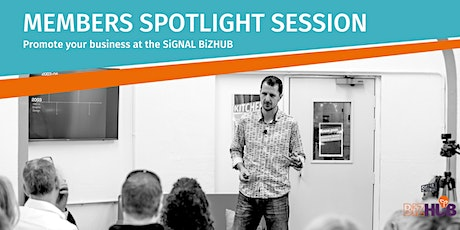 SiGNAL BiZHUB Members Spotlight Session! tickets