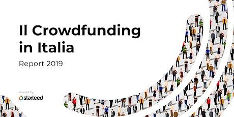 Starteed presenta il Report 2019 sul Crowdfunding in Italia  biglietti