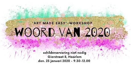 """Schilder workshop """"Woord van 't jaar 2020"""" - Schilderervaring niet nodig tickets"""