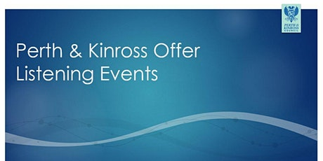 Perth & Kinross Offer Listening Event tickets