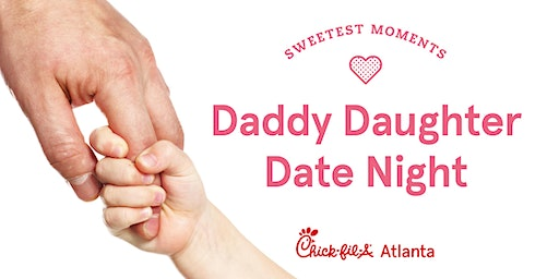 Copy of Daddy Daughter Date Night 2020: Chick-fil-A The Collection Forsyth