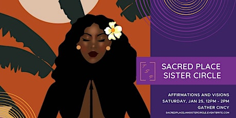 The Sacred Place Sister Circle: Affirmations & Visions tickets