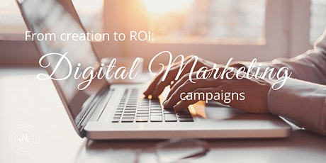 Digital Marketing Campaigns from Creation to ROI tickets