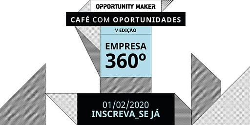 Café com Oportunidades - Empresa 360°