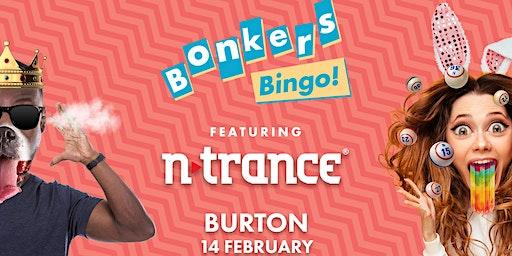 Bonkers Bingo Burton Feat N-Trance