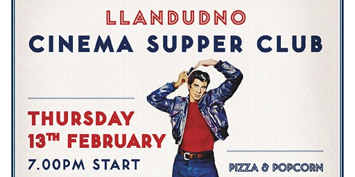 Valentine's Cinema Supper Club - Grease - Llandudno
