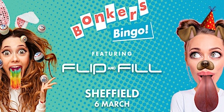 Bonkers Bingo Sheffield Feat Flip N Fill tickets