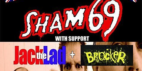 Sham 69, Jack The Lad and Brocker tickets