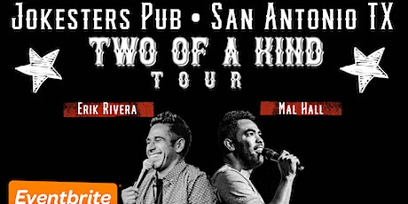 Erik Rivera & Mal Hall - TWO OF A KIND TOUR at Jokesters 22 tickets