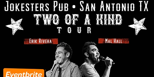 Erik Rivera & Mal Hall - TWO OF A KIND TOUR at Jokesters 22