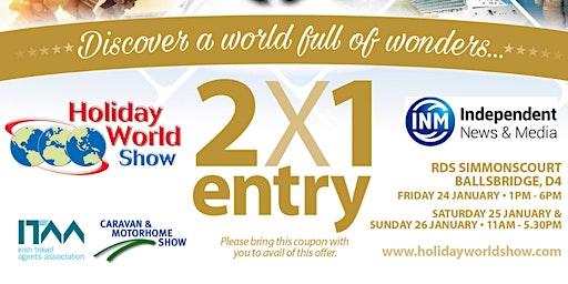 2 FOR 1 VOUCHER - Holiday World Show Dublin 2020