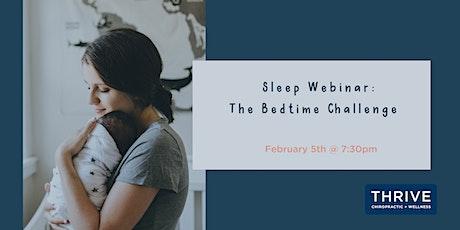 Sleep Webinar: The Bedtime Challenge tickets