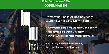 Copenhagen: Downtown Phase 2- Gwadar Launch Event - 25th - 26th Jan 2020 tickets