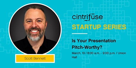 Cintrifuse Startup Series: Is Your Presentation Pitch-Worthy? tickets
