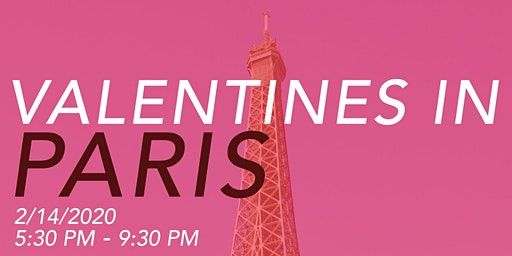 Valentines in Paris 6:30pm