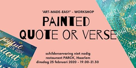 """Schilder workshop """"Painted Quotes""""  - schilderervaring niet nodig tickets"""