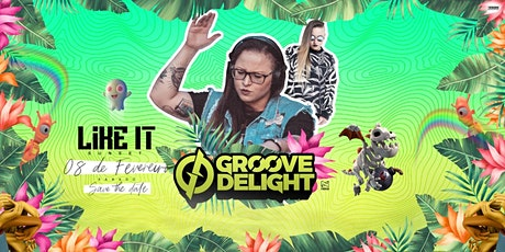 Like It Sunset Reabertura • Groove Delight ingressos