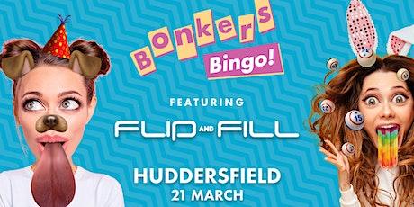 Bonkers Bingo Huddersfield Feat Flip N Fill tickets