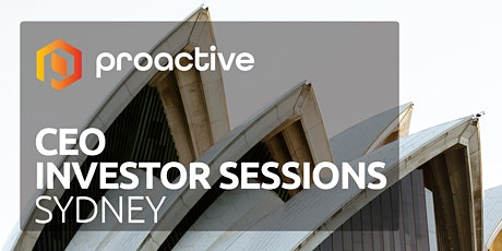 Proactive's CEO Investor Sessions - Sydney tickets