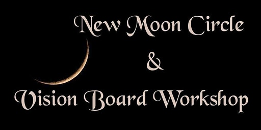 New Moon Circle & Vision Board Workshop