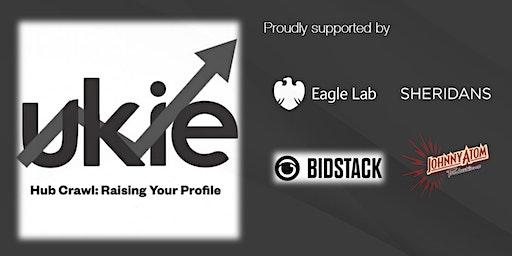 Ukie Hub Crawl: Raising Your Profile - Cambridge