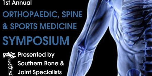 1st Annual Orthopaedic, Spine & Sports Medicine Symposium presented by SBJS