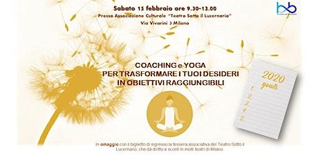Coaching e Yoga per trasformare i tuoi desideri in obiettivi biglietti