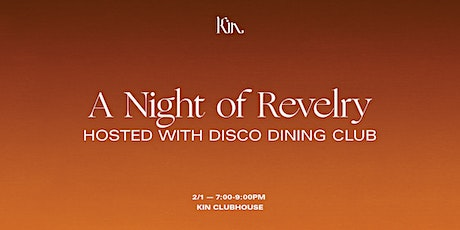 Kin Euphorics and Disco Dining Club Present A Night of Revelry tickets
