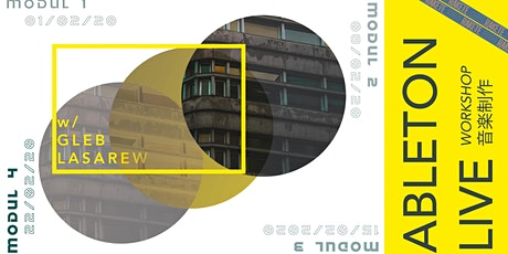 DIE RAKETE ABLETON WORKSHOP - Modul 4 w/ Gleb Lasarew Tickets