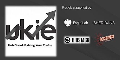 Ukie Hub Crawl: Raising Your Profile - Belfast tickets