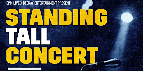 Standing Tall Concert Presented by Beekay Entertainment x EPM Live tickets