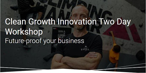 Clean Growth Innovation South East 2 Day Workshop: 26 March & 23 April 2020