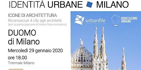 Identità Urbane - Icone di Architettura: DUOMO DI MILANO biglietti