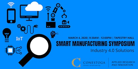 Conestoga's Smart Manufacturing Symposium: Industry 4.0 Solutions tickets