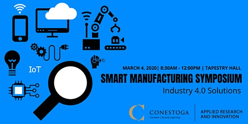 Conestoga's Smart Manufacturing Symposium: Industry 4.0 Solutions