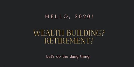 2020 Wealth Building & Retirement Planning Mastermind tickets