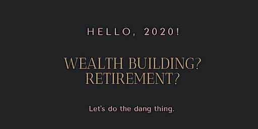 2020 Wealth Building & Retirement Planning Mastermind