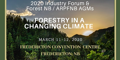 "2020 FOREST NB AGM/ARPFNB AGM & INDUSTRY FORUM ""FORESTRY IN A CHANGING CLIMATE"" tickets"