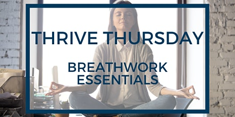 Thrive Thursday: Breathwork Essentials  tickets