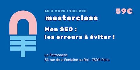 Masterclass : Mon SEO, les erreurs à ne pas faire  !  billets