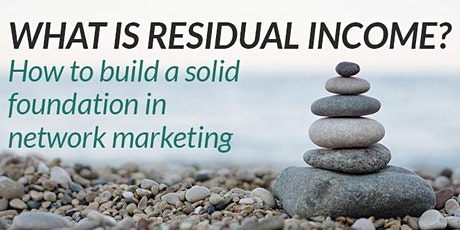 Learn How to Create a Solid Residual Income - Online tickets