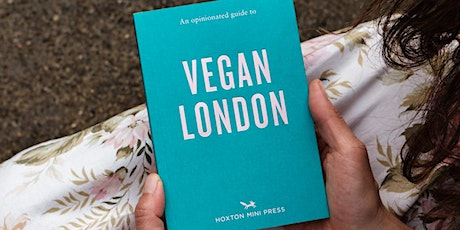 An Opinionated Guide to Vegan London - Talk / Q & A tickets