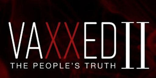 Vaxxed 2 - The Peoples Truth
