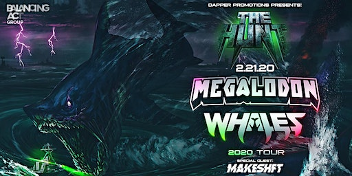 Dapper Presents Megalodon+Whales The Hunt Tour