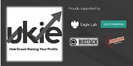 Ukie Hub Crawl: Raising Your Profile - Edinburgh  tickets