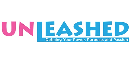 1st Annual Unleashed Conference --Defining Your Power, Purpose and Passion- Norfolk, VA Location