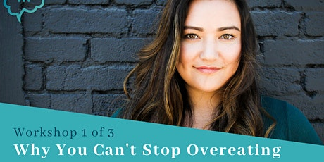 Workshop #1: Why You Can't Stop Overeating tickets