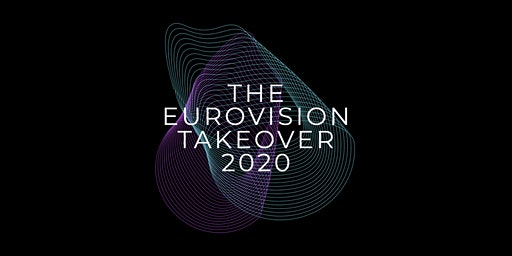 The Eurovision Takeover 2020